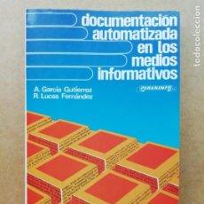 Libros de segunda mano: DOCUMENTACIÓN AUTOMATRIZADA EN LOS MEDIOS INFORMATIVOS. Lote 239736840