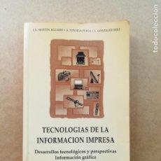 Libros de segunda mano: TECNOLOGÍAS DE LA INFORMACIÓN IMPRESA. Lote 239739685