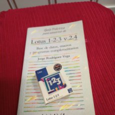 Libros de segunda mano: LIBRO GUÍA PRÁCTICA PARA USUARIOS DE LOTUS 1 - 2 - 3 V .2.4 POR JORGE RODRÍGUEZ VEGA.. Lote 239765025