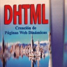 Libros de segunda mano: DHTML CREACION DE PAGINAS WEB DINAMICAS INFORMATICA OSCAR GONZALEZ PARANINFO 2000. Lote 242015980
