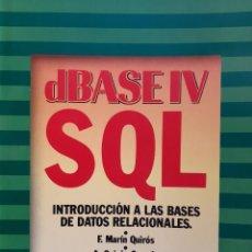 Libros de segunda mano: DBASE IV SQL INTRODUCCION A LAS BASES DE DATOS RELACIONALES INFORMATICA MARIN QUIROS CASADO TORRES. Lote 242016115