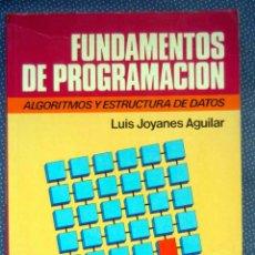 Libros de segunda mano: FUNDAMENTOS DE PROGRAMACIÓN. ALGORITMOS. ESTRUCTURAS DE DATOS. LUIS JOYANES AGUILAR -ED. MCGRAW-HILL. Lote 243673095