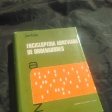 Libros de segunda mano: ENCICLOPEDIA ABREVIADA DE ORDENADORES. JORDAIN.. Lote 243966770