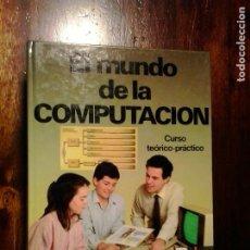 Libros de segunda mano: LMV - EL MUNDO DE LA COMPUTACIÓN, CURSO TEÓRICO-PRÁCTICO, 4 TOMOS. Lote 245079630