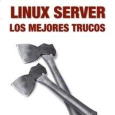 Libros de segunda mano: LINUX SERVER LOS MEJORES TRUCOS. Lote 245447475