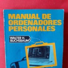 Libros de segunda mano: MANUAL DE ORDENADORES PERSONALES. WALTER H. BUCHSBAUM. MARCOMBO BOIXAREU EDIT 1984 BARCELONA MEXICO. Lote 246926030
