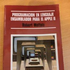 Libri di seconda mano: PROGRAMACION EN LENGUAJE ENSAMBLADOR PARA EL APPLE II - ROBERT MOTTOLA OSBORNE MCGRAW-HILL 1983. Lote 247350580