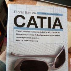 Libros de segunda mano: EL GRAN LIBRO DE CATIA EDUARDO TORRECILLA INSAGURBE MARCOMBO DISEÑO INFORMATICO. Lote 247468265