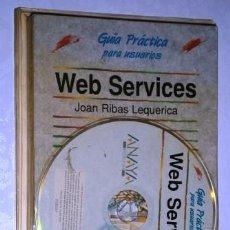 Libros de segunda mano: WEB SERVICES POR JOAN RIBAS LEQUERICA DE ED. ANAYA MULTIMEDIA EN MADRID 2003. Lote 247611880
