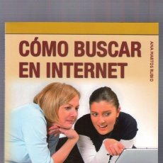 Libros de segunda mano: ANA MARTOS RUBIO   COMO BUSCAR EN INTERNET. INFORMÁTICA PARA MAYORES. Lote 248950140