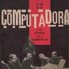 Libri di seconda mano: LA ERA DE LA COMPUTADORA Y SU POTENCIAL EN LA ADMINISTRACIÓN. A-INFOR-284. Lote 251251980