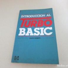 Libri di seconda mano: INTRODUCCION AL TURBO BASIC RALPH ROBERTS MCGRAW HILL. Lote 252765790