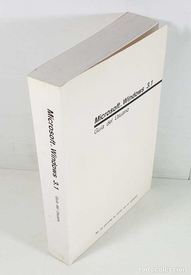 GUIA DEL USUARIO MICROSOFT WINDOWS 3.1 1992, 532 PAG,LIBRO QUE SE ENTREGABA CON EL SISTEMA OPERATIVO (Libros de Segunda Mano - Informática)