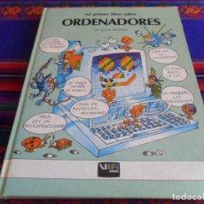 Libros de segunda mano: MI PRIMER LIBRO SOBRE ORDENADORES DE LUCA NOVELLI. VIFI ANAYA 1983. MUY ILUSTRADO EN TAPAS DURAS.. Lote 254205465
