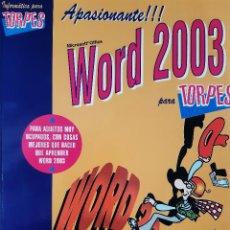 Libros de segunda mano: APASIONANTE WORD 2003 PARA TORPES JULIAN CASAS LUENGO Y FORGES ANAYA 2005. Lote 254270890
