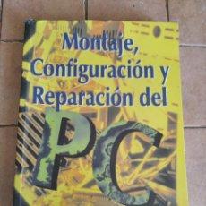 Livros em segunda mão: MONTAJE, CONFIGURACIÓN Y REPARACIÓN DEL PC - AÑO 1996 - 244 PAGINAS. Lote 254711210