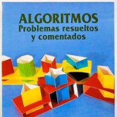 Libros de segunda mano: ALGORITMOS. PROBLEMAS RESUELTOS Y COMENTADOS. JOAQUIN FERNANDEZ, FRANCISCO J.OLIVER Y JOSE L.SANCHEZ. Lote 257314730