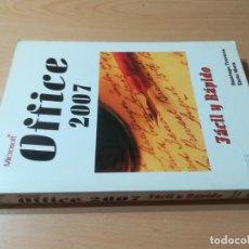 Libros de segunda mano: OFFICE 2007 MICROSOFT / FACIL Y RAPIDO, SANTIAGO TRAVERIA / INFORBOOK´S / AD401. Lote 257476565