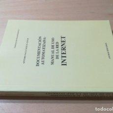 Libros de segunda mano: DOCUMENTACION AUTOMATIZADA / MANUAL USO RED INTERNET / CIENCIAS DE LA DOCUMENTACION 1 / AH57. Lote 257486085