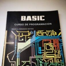 Libros de segunda mano: ANTIGUO LIBRO BASIC, CURSO DE PROGRACIÓN, EDITORIAL INTERINSULAR CANARIA. Lote 257633120
