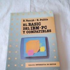 Libros de segunda mano: B.VANRYB / R.POLITIS EL BASIC DEL IBM-PC Y COMPATIBLES. Lote 258930635
