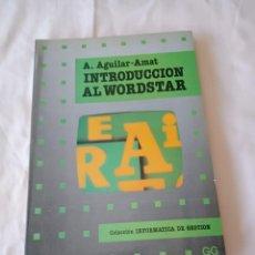 Libros de segunda mano: A. AGUILAR-AMAT INTRODUCCION AL WORDSTAR. Lote 258930765