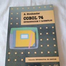 Libros de segunda mano: A. STROHMEIER COBOL 74 INTRODUCCION Y EJEMPLOS. Lote 258930865