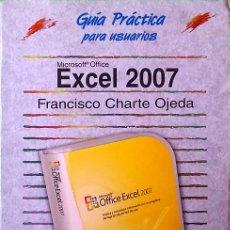 Libros de segunda mano: EXCEL 2007 - FRANCISCO CHARTE OJEDA - GUÍAS PRÁCTICAS ANAYA MULTIMEDIA. Lote 258990875