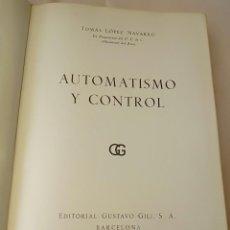 Libros de segunda mano: AUTOMATISMO Y CONTROL TOMAS LOPEZ NAVARRO. Lote 261790920
