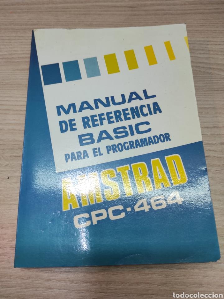 MANUAL DE REFERENCIA BASIC PARA EL PROGRAMADOR AMSTRAD CPC 464 (Libros de Segunda Mano - Informática)