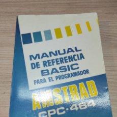 Libros de segunda mano: MANUAL DE REFERENCIA BASIC PARA EL PROGRAMADOR AMSTRAD CPC 464. Lote 261896785