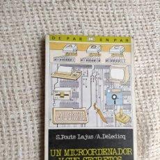 Libros de segunda mano: UN MICROORDENADOR Y SUS SECRETOS S. POUTS LAJUS / A. DELEFICQ EDICIONES -ED. SM 1987. Lote 262721300