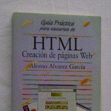Libros de segunda mano: HTML. CREACIÓN DE PÁGINAS WEB. ALONSO ÁLVAREZ GARCÍA. Lote 262759125