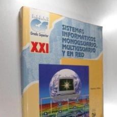 Libros de segunda mano: SISTEMAS INFORMÁTICOS MONOUSUARIO Y EN RED MUÑOZ LÓPEZ, FRANCISCO JAVIER. Lote 262843025