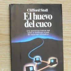 Libros de segunda mano: EL HUEVO DEL CUCO CLIFFORD STOLL PLANETA AÑO 1990 1ª EDICIÓN ESPIONAJE INFORMÁTICO HISTORIA REAL. Lote 263189760