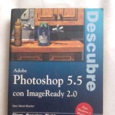 Libros de segunda mano: ADOBE PHOTOSHOP 5.5 CON IMAGEREADY 2.0 / GARY DAVID BOUTON. Lote 264030810