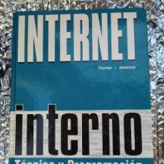 Libros de segunda mano: INTERNET INTERNO TECNICA Y PROGRAMACION. Lote 265152274