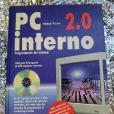 Libros de segunda mano: PC 2.0 INTERNO PROGRAMACION DEL SISTEMA. Lote 265157164