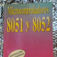 Libros de segunda mano: MICROCONTROLADORES 8051 Y 8052. Lote 265161709