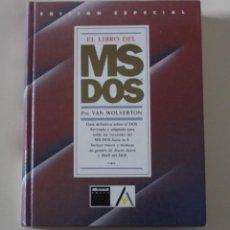 Libros de segunda mano: LIBRO MS- DOS. EDICIÓN ESPECIAL. VAN WOLVERTON. INFORMÁTICA (1991). Lote 254411230
