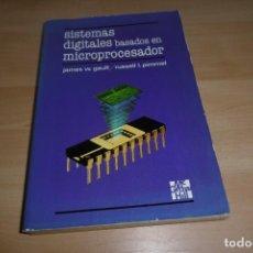 Libros de segunda mano: LIBRO SISTEMAS DIGITALES BASADOS EN MICROPROCESADOR. MC GRAW HILL.. Lote 265577624