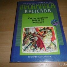 Libros de segunda mano: LIBRO BIBLIOTECA INFORMÁTICA APLICADA. SIGLO CULTURAL 1. COMO CONSTRUIR JUEGOS DE AVENTURA.. Lote 266139128