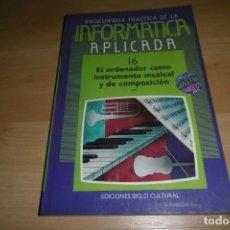 Livros em segunda mão: LIBRO BIBLIOTECA INFORMÁTICA APLICADA. SIGLO CULTURAL 16. ORDENADOR INSTRUMENTO MUSICAL. Lote 266139963