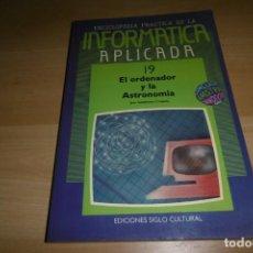 Livros em segunda mão: LIBRO BIBLIOTECA INFORMÁTICA APLICADA. SIGLO CULTURAL 19. EL ORDENADOR Y LA ASTRONOMIA. Lote 266140228
