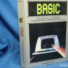 Libros de segunda mano: BASIC - ENCICLOPEDIA DE LA INFORMÁTICA TOMO 3 - EDICIONES FORUM 1983. Lote 267755134