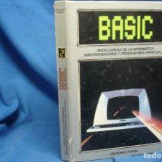 Libros de segunda mano: BASIC - ENCICLOPEDIA DE LA INFORMÁTICA TOMO 2 - EDICIONES FORUM 1983. Lote 267755564