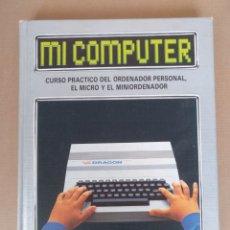 Libros de segunda mano: MI COMPUTER TOMO 4. CURSO PRÁCTICO DEL ORDENADOR PERSONAL. EL MICRO Y EL MINIORDENADOR. LIBRO. Lote 268730544
