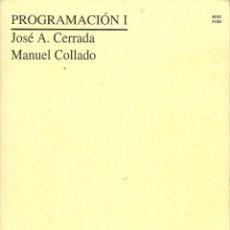 Libros de segunda mano: PROGRAMACIÓN I DE JOSÉ A. CERRADA Y MANUEL COLLADO. U.N.E.D.. Lote 268852679