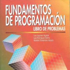 Libros de segunda mano: FUNDAMENTOS DE PROGRAMACIÓN. LIBRO DE PROBLEMAS POR LUIS JOYANES AGUILAR. MCGRAW-HILL. Lote 268856009