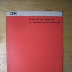 Libros de segunda mano: IBM MANUAL INTRODUCCION PROGRAMADORES A LA ARQUITECTURA SISTEMA 360 VINTAGE. Lote 270173223